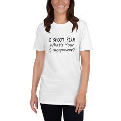 My Superpower T-Shirt