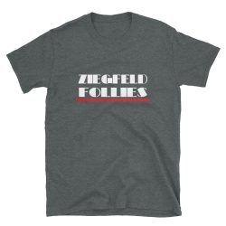 Ziegfeld Follies Tee